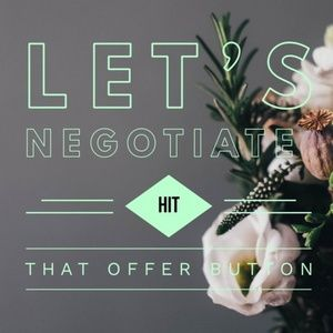 I love offers!  Lets negotiate!